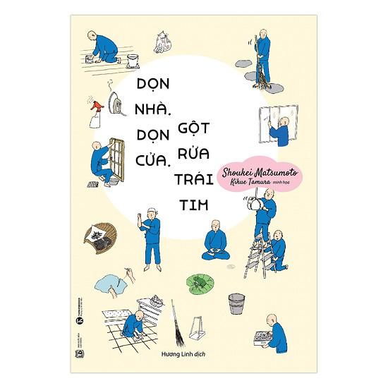Sách Kỹ Năng Sống - Dọn Nhà, Dọn Cửa, Gột Rửa Trái Tim