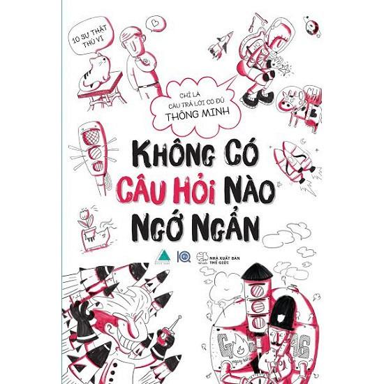 Sách Thiếu Nhi - Không Có Câu Hỏi Nào Ngớ Ngẩn - 3492367 , 1075160972 , 322_1075160972 , 83000 , Sach-Thieu-Nhi-Khong-Co-Cau-Hoi-Nao-Ngo-Ngan-322_1075160972 , shopee.vn , Sách Thiếu Nhi - Không Có Câu Hỏi Nào Ngớ Ngẩn