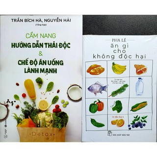 Sách - Combo Cẩm nang hướng dẫn thải độc và chế độ ăn uống lành mạnh + Ăn gì cho không độc hại ( 2 cuốn) thumbnail