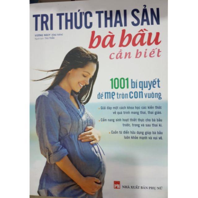 Sách Tri thức thai sản bà bầu cần biết 1001 bí quyết mẹ tròn con vuông