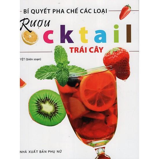 Sách - Bí Quyết Pha Chế Các Loại Rượu Cooktail