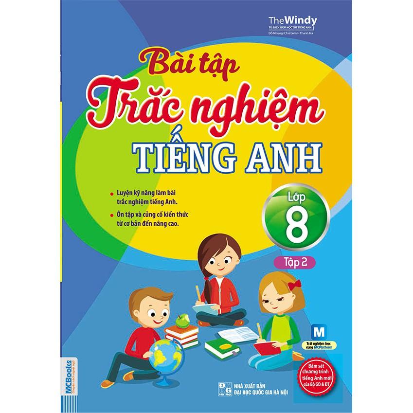 Bài tập trắc nghiệm tiếng Anh lớp 8 tập 2