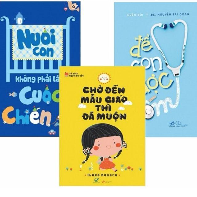 sách- Combo 3 cuốn nuôi con không phải cuộc chiến để con được ốm, chờ con đến mẫu giáo