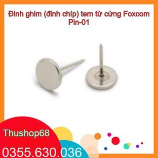 Đinh ghim (đinh chíp) tem từ cứng Foxcom Pin-01