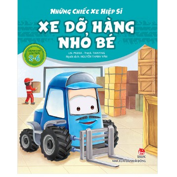Sách - Những Chiếc Xe Hiệp Sĩ: Xe Dỡ Hàng Nhỏ Bé