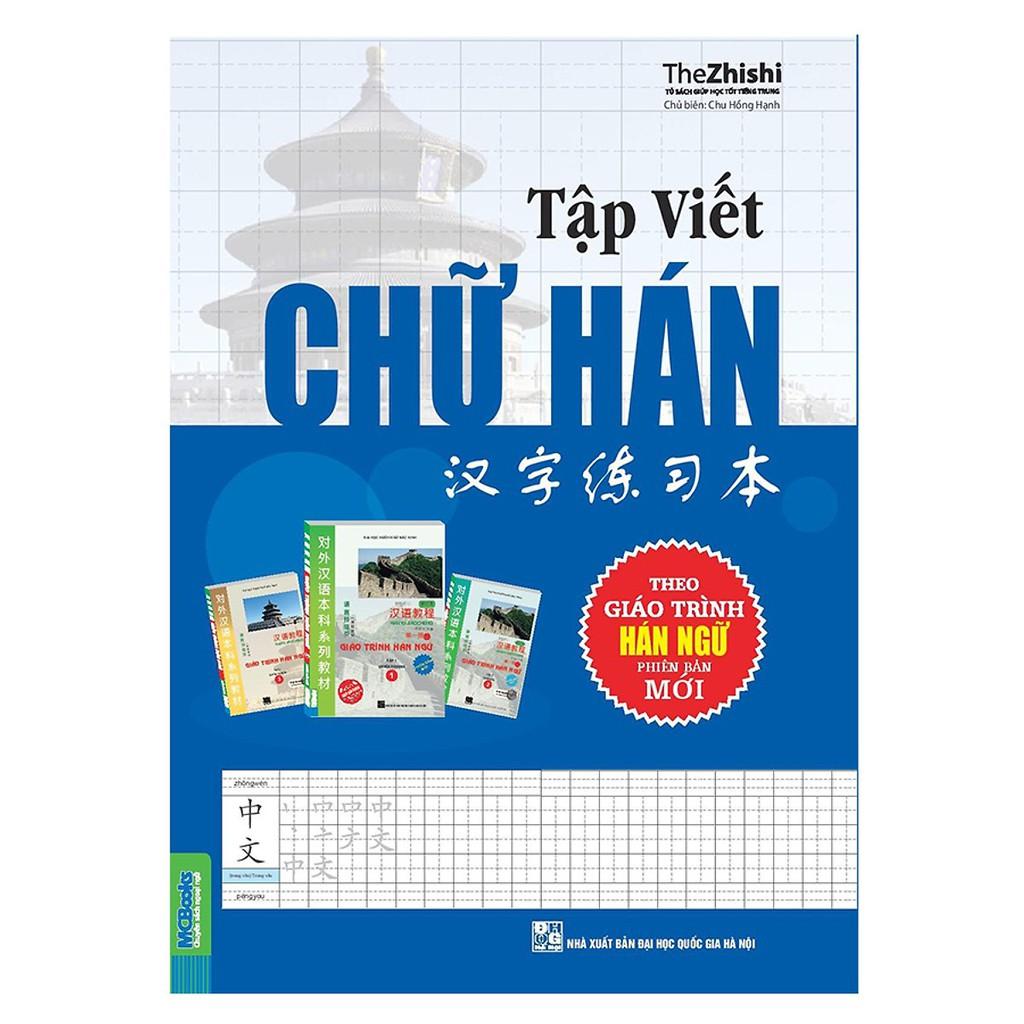 Sách - Tập Viết Chữ Hán Theo Giáo Trình Hán Ngữ Phiên Bản Mới