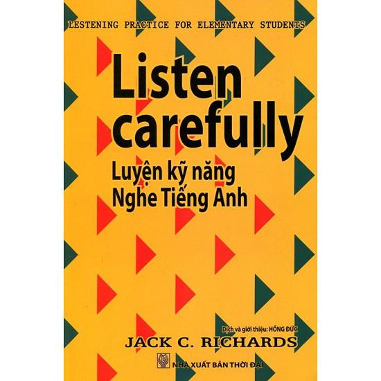 Sách Listen Carefully - Sách Luyện Kỹ Năng Nghe Tiếng Anh - Tác giả: Jack Richards
