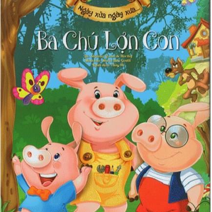 Sách Ngày Xửa Ngày Xưa - Ba Chú Lợn Con