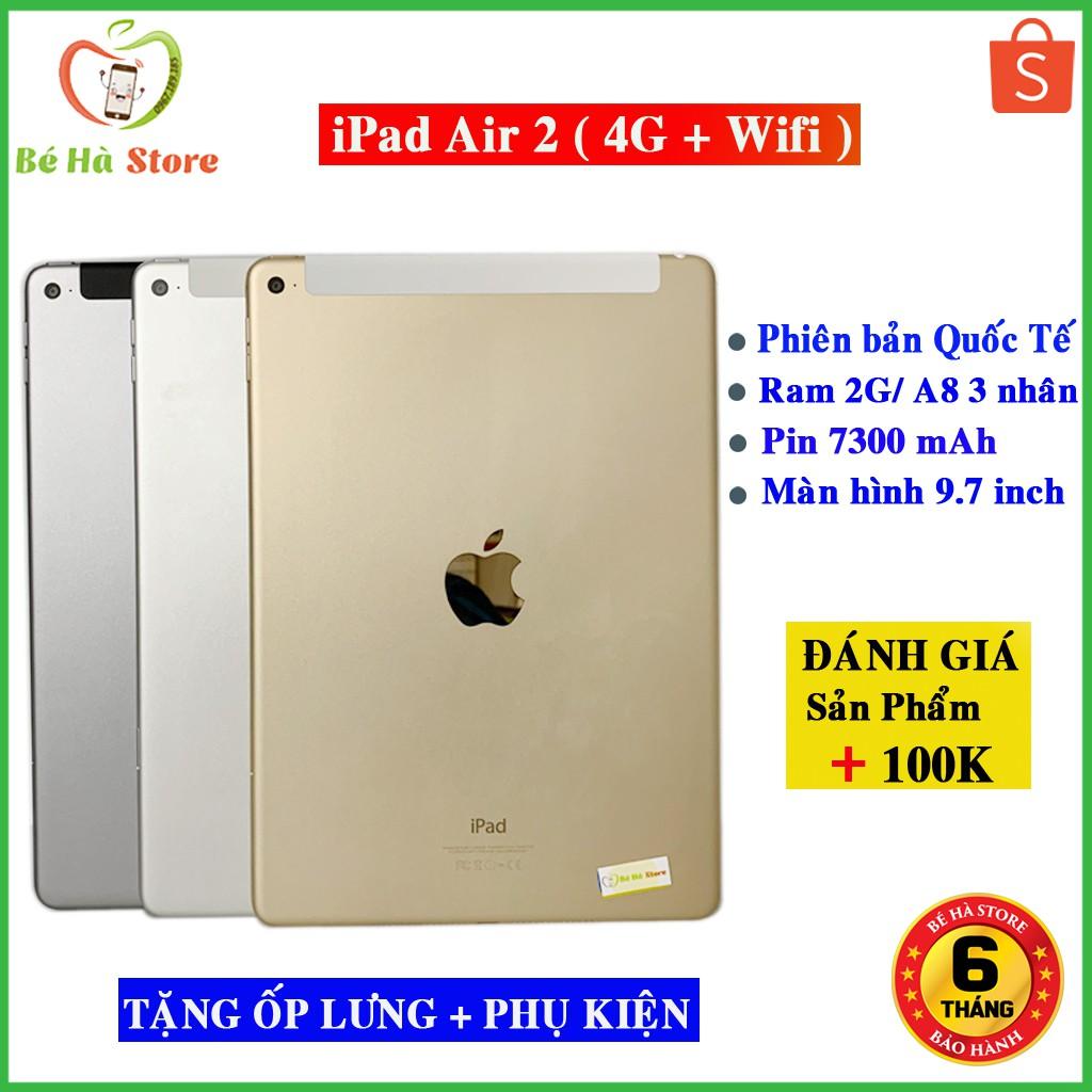 Máy Tính Bảng iPad Air 2 (4G + Wifi) Quốc Tế Chính Hãng - Zin Đẹp 99% - Ram 2Gb / Có vân tay [Tặng Ốp Lưng Xịn]