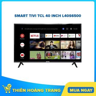[HCM] L40S6500 – Smart Tivi TCL 40 inch L40S6500
