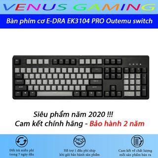 Bàn phím cơ E-DRA EK3104 PRO Outemu Switch – Bàn phím Gaming cao cấp – Bảo hành 2 năm chính hãng – 1 đổi 1 trong 30 ngày