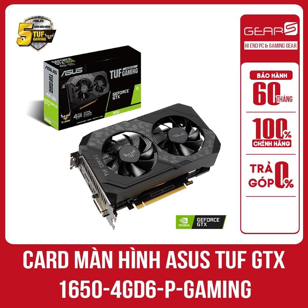 Card màn hình Asus TUF GTX 1650-4GD6-P-GAMING (4GB GDDR6, 128-bit, DVI+HDMI+DP) - Bảo hành chính hãng 36 Tháng