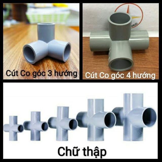 Cút góc nhựa pvc 3 nhánh, 4 nhánh, co góc 3 hướng, tê góc, chữ thập 21, 27, 34, 42, chế đồ chơi, khung, lều