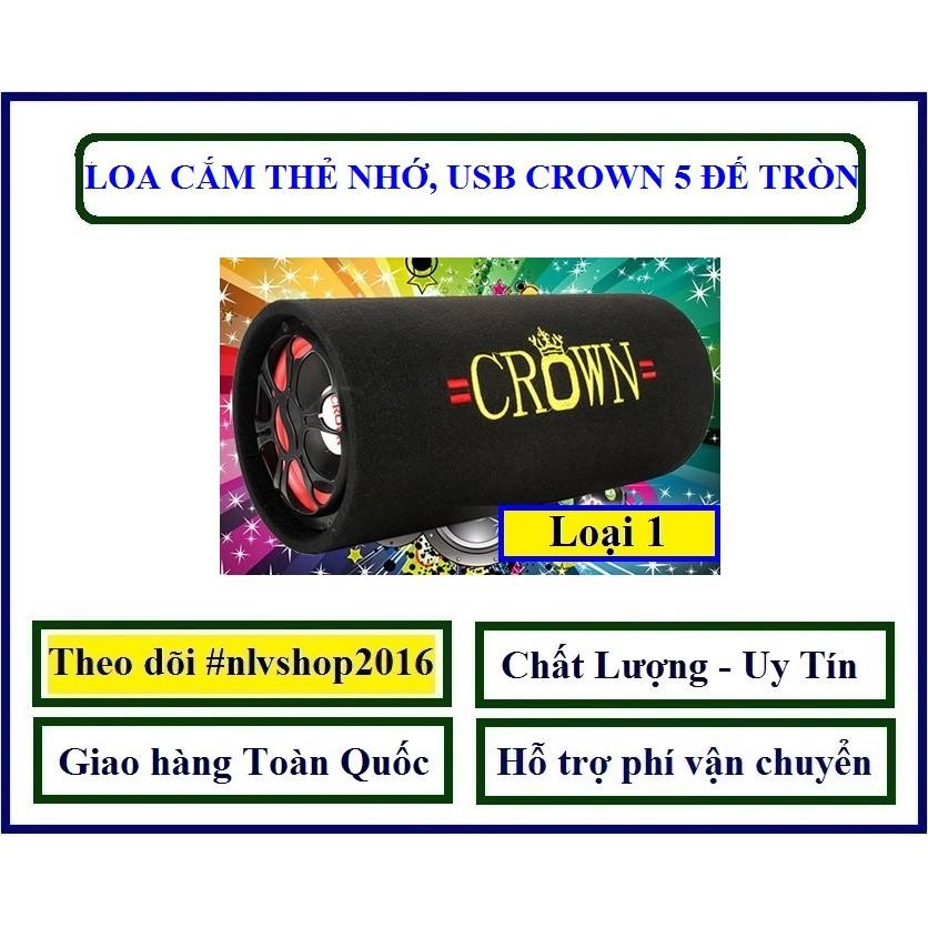 LOA CROWN 5 ĐẾ TRÒN CẮM THẺ NHỚ, USB