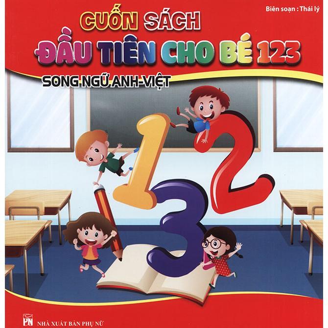 Cuốn sách đầu tiên cho bé 123 (song ngữ Anh - Việt) - 3430334 , 1032251531 , 322_1032251531 , 55000 , Cuon-sach-dau-tien-cho-be-123-song-ngu-Anh-Viet-322_1032251531 , shopee.vn , Cuốn sách đầu tiên cho bé 123 (song ngữ Anh - Việt)