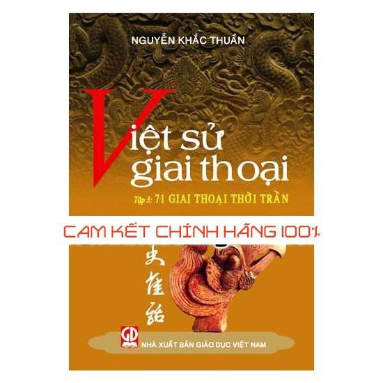 Việt Sử Giai Thoại Tập 3: 71 Giai Thoại Thời Trần