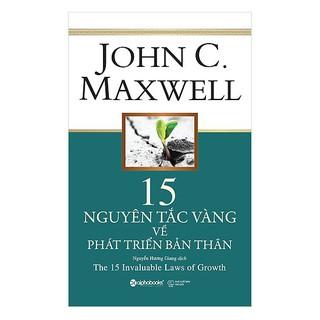 Sách-John C.Maxwell-15 nguyên tắc vàng về phát triển bản thân (tái bản 2018)