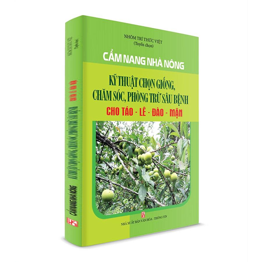 Sách nông nghiệp_Cẩm nang nhà nông – kỹ thuật chọn giống, chăm sóc, phòng trừ sâu bệnh cho Táo – Lê – Đào – Mận