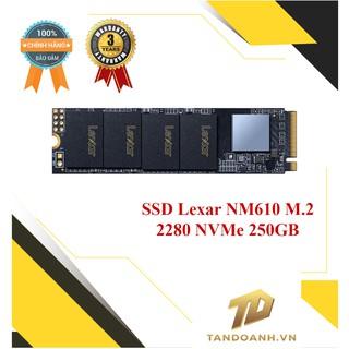 Ổ cứng SSD SSD Lexar NM610 M.2 2280 NVMe 250GB - CHÍNH HÃNG