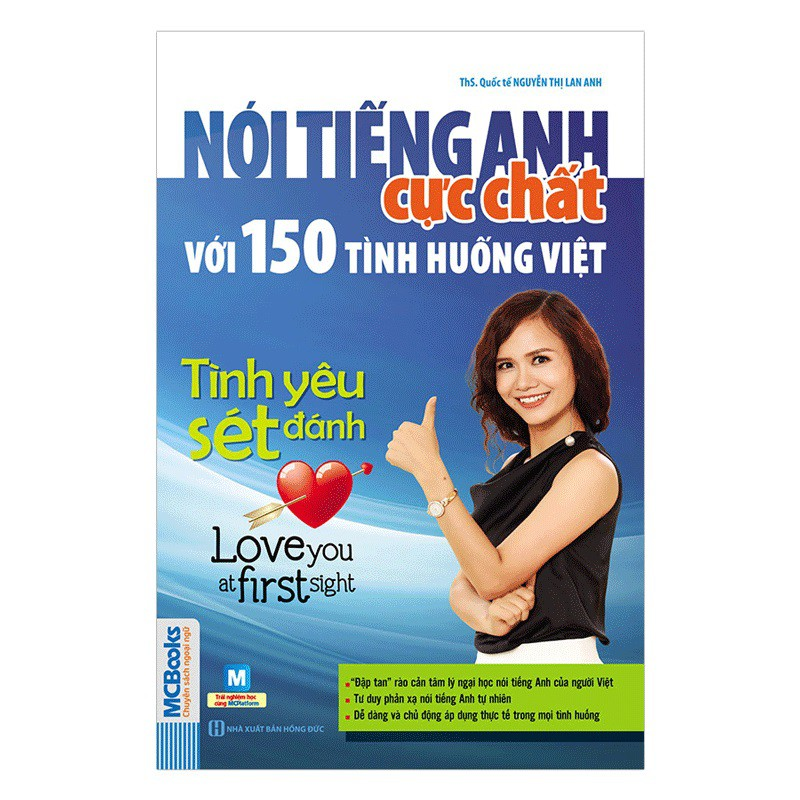 [ Sách ] Nói Tiếng Anh Cực Chất Với 150 Tình Huống Việt Tình Yêu Sét Đánh - Love You At First Sight
