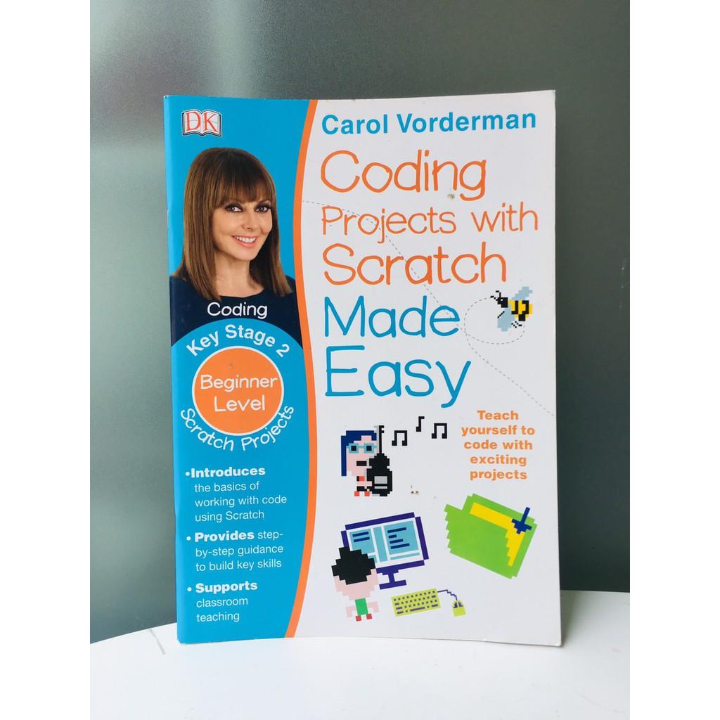 Sách : Coding Projects with Scratch Made Easy Ages 8-12 Key Stage 2 - Mã Hóa máy tính giai đoạn 2 ( 8 - 12 tuổi )
