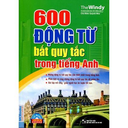 600 ĐỘNG TỪ BẤT QUY TẮC TRONG TIẾNG ANH (KÈM CD)