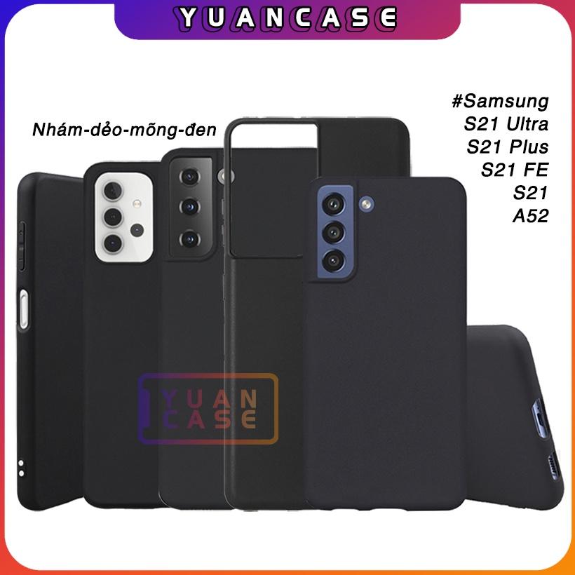 Ốp [đen mõng dẻo nhám] cho Samsung S21 FE - S21 Ultra - S21 Plus - S21 - Galaxy A52
