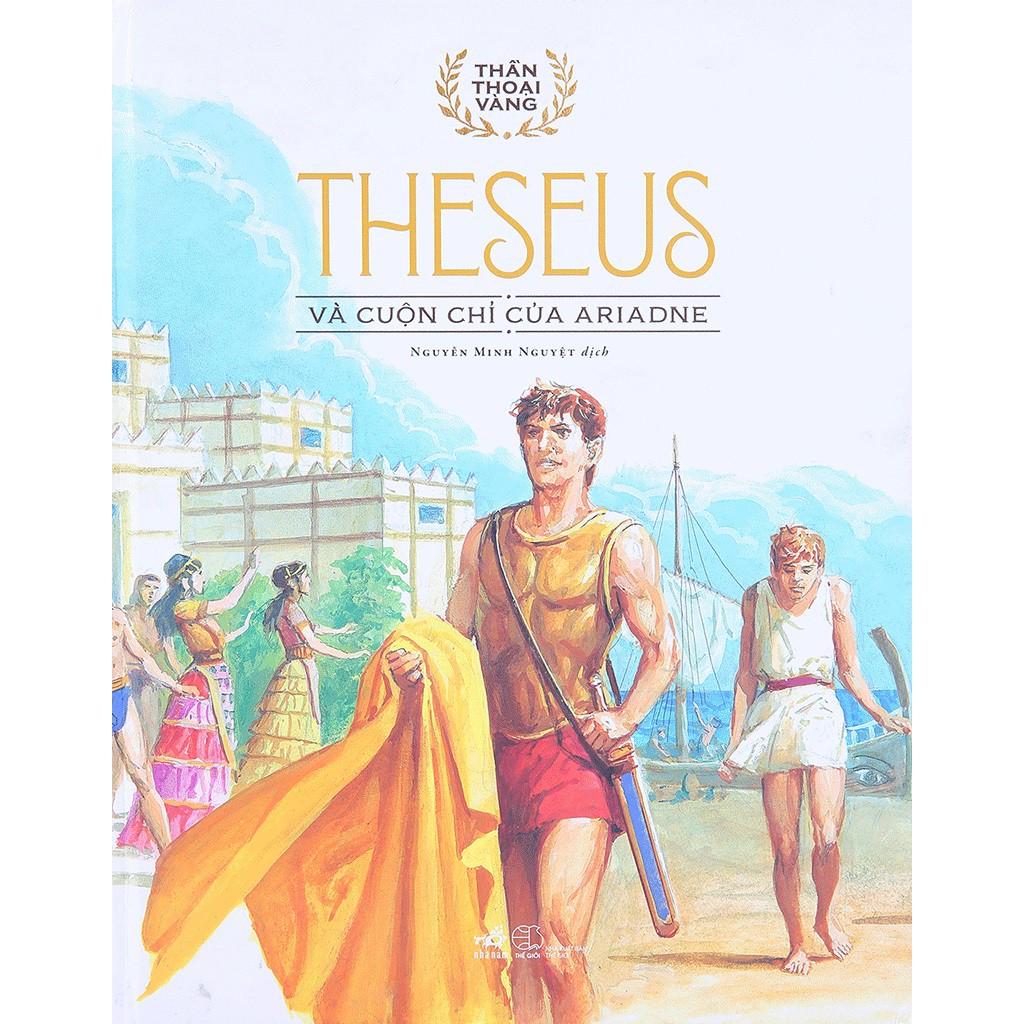 Sách - Thần Thoại Vàng - Theseus Và Cuộn Chỉ Của Ariadne
