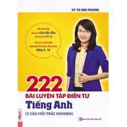 sách cô Mai Phương 222 Bài Luyện Tập Điền Từ Tiếng Anh