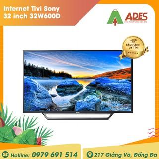 Internet Tivi Sony 32 inch 32W600D