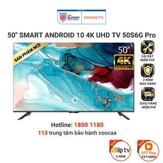 [Mã ELCOOSEP giảm 5% đơn 3TR] Smart TV Coocaa – Model 50S6G PRO Android 10 – UHD 50 Inch – Miễn phí lắp đặt
