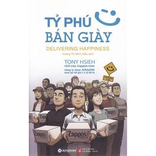 (Sách Thật) Tỷ Phú Bán Giày - Tony Hsieh