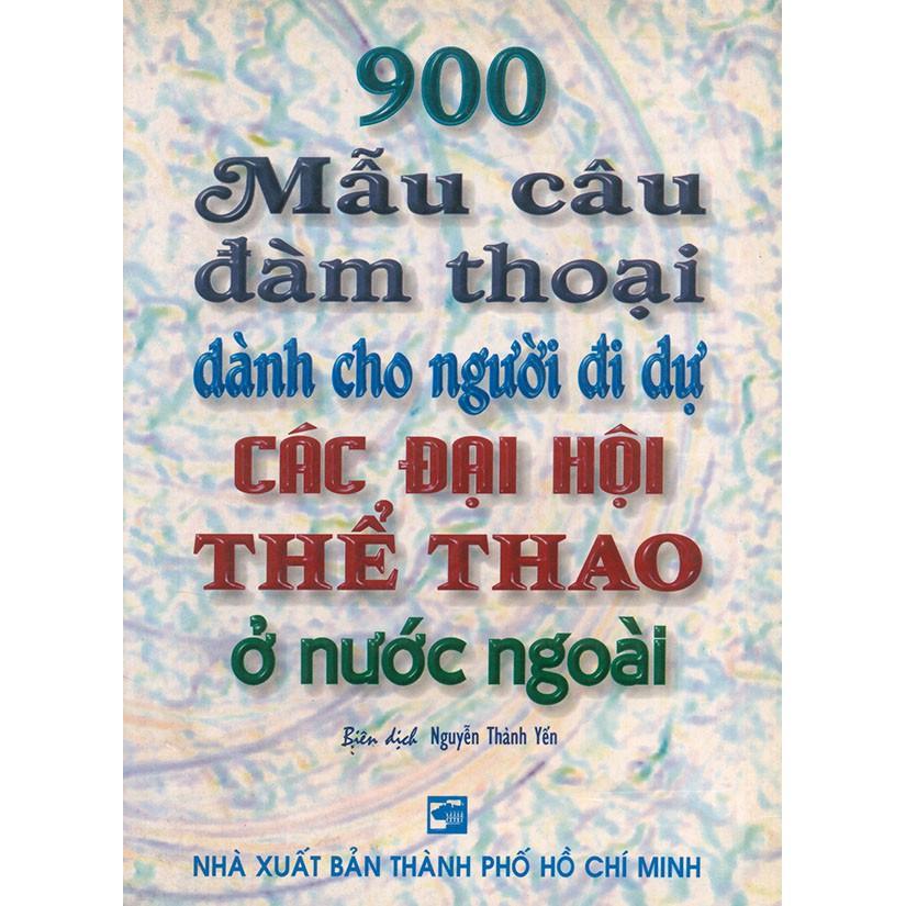 900 mẫu câu đàm thoại dành cho người đi dự các đại hội thể thao ở nước ngoài - 3370893 , 975996128 , 322_975996128 , 64000 , 900-mau-cau-dam-thoai-danh-cho-nguoi-di-du-cac-dai-hoi-the-thao-o-nuoc-ngoai-322_975996128 , shopee.vn , 900 mẫu câu đàm thoại dành cho người đi dự các đại hội thể thao ở nước ngoài