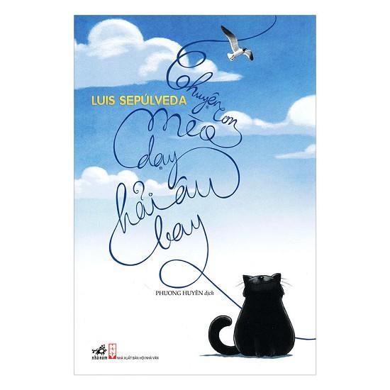 Sách - Chuyện con mèo dạy con hải âu bay ( truyện về tình yêu thương và lòng can đảm)