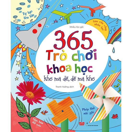 sách- 365 Trò Chơi Khoa Học Khó Mà Dễ, Dễ Mà Khó (Tái Bản)