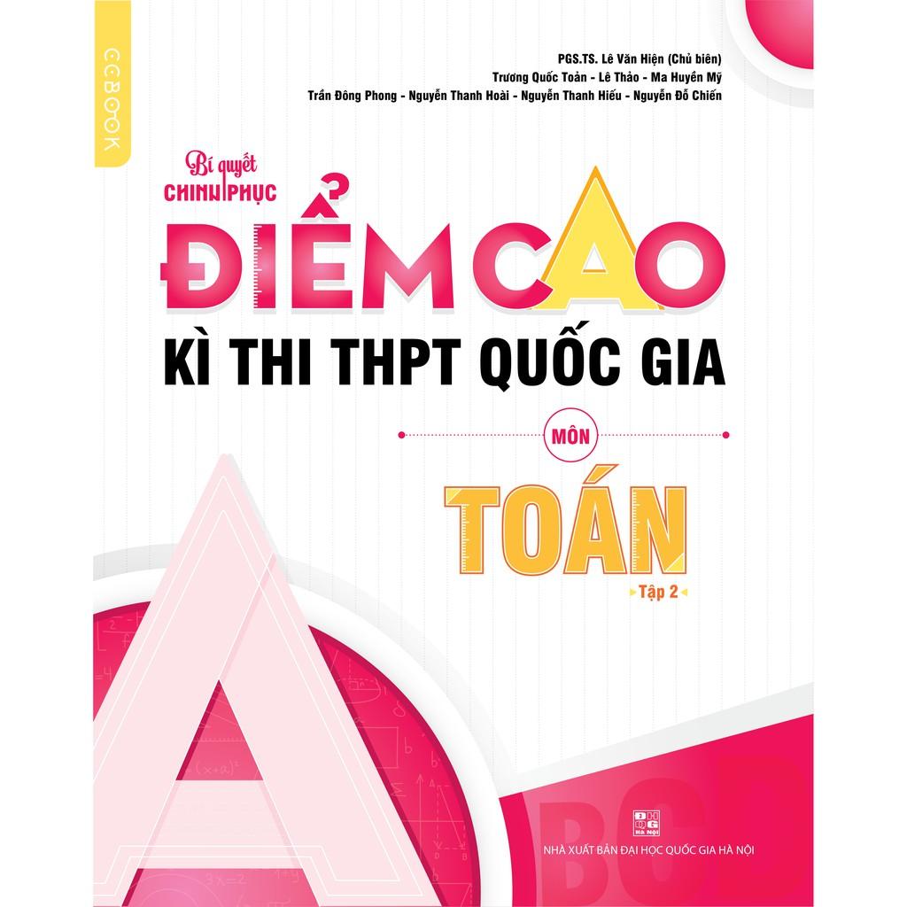 Sách-Bí quyết chinh phục điểm cao kì thi THPT Quốc gia môn Toán Tập 2 |  Shopee Việt Nam