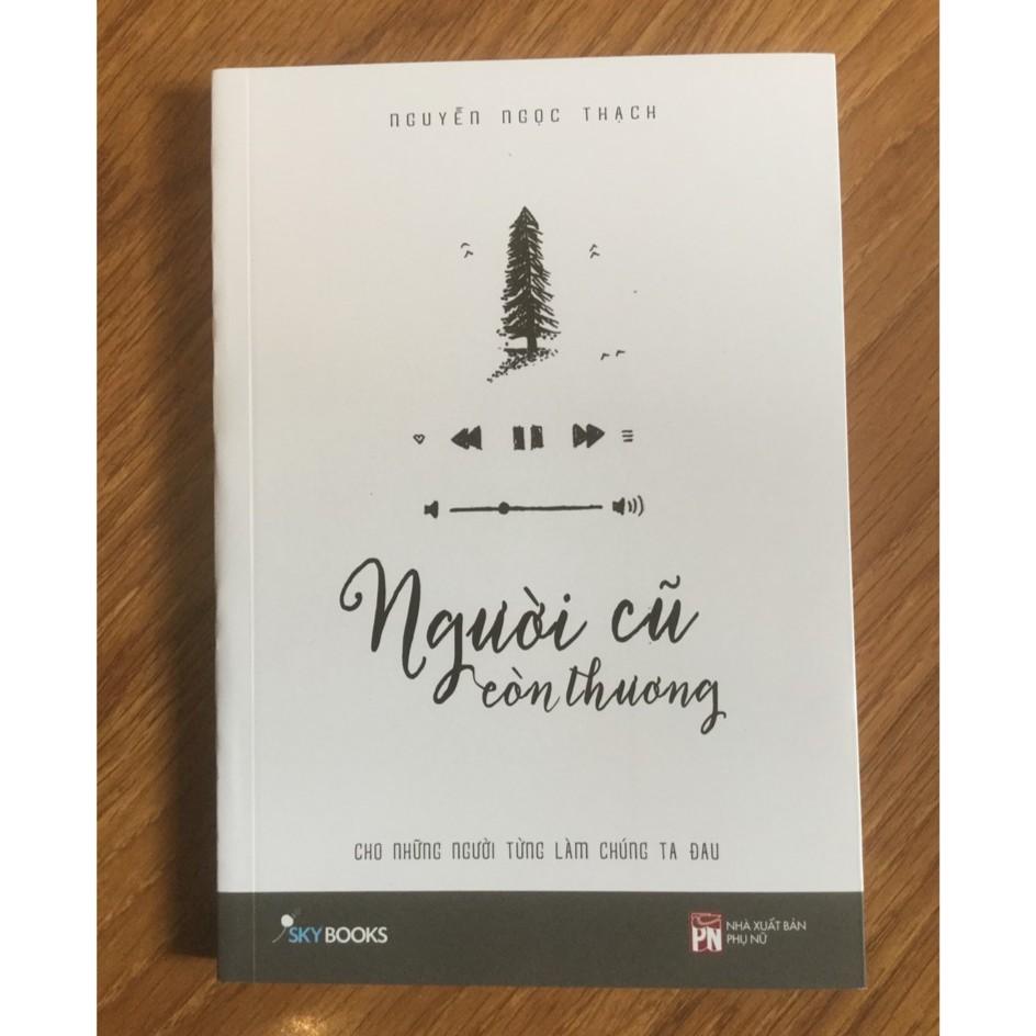[ Sách ] Người Cũ Còn Thương (Tái Bản) - Nguyễn Ngọc Thạch