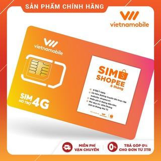 [Miễn Phí 6 Tháng] Sim Data 6GB/ngày - 180 GB/tháng Độc Quyền VIETNAMOBILE - SHOPEE