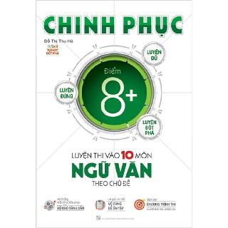 Sách - Chinh phục luyện thi vào 10 môn ngữ văn theo chủ đề