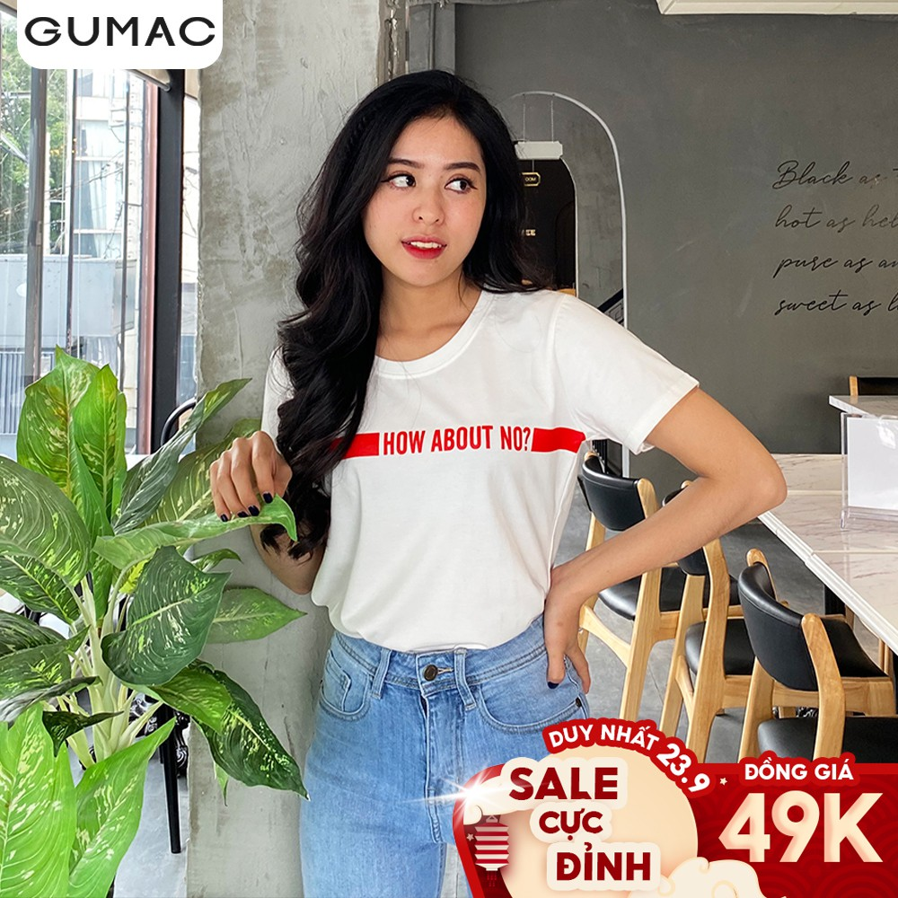 Áo nữ in How about no GUMAC AT12928