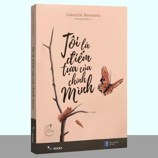 Sách - Tôi Là Điểm Tựa Của Chính Mình (Tặng kèm Bookmark) - Gabrielle Bernstein - Thanh Hà Books HCM