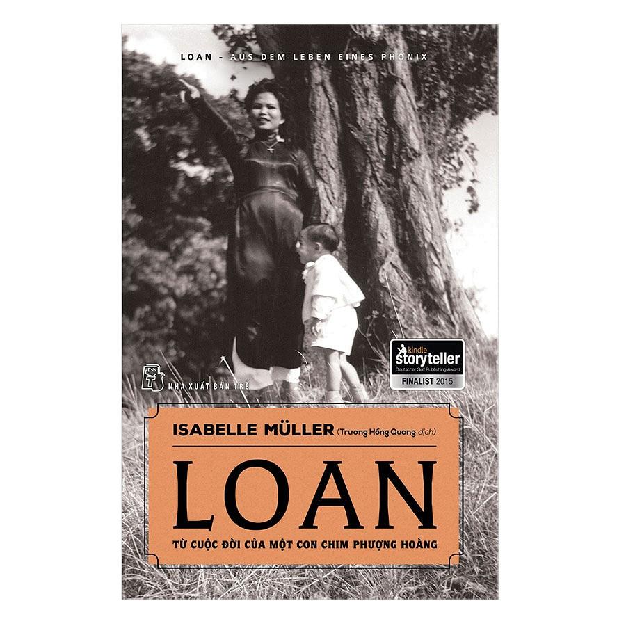 [ Sách ] Loan - Từ Cuộc Đời Của Một Con Chim Phượng Hoàng