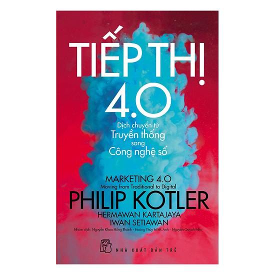 Sách - P.Kotler Tiếp thị 4.0 - Dịch Chuyển Từ Truyền Thống Sang Công Nghệ Số