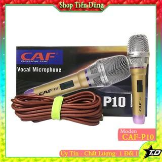 Mic karaoke CAF P10 dòng có dây dài 7m loại dây dẻo chân cắm 6.5- Micro có dây cao cấp P10