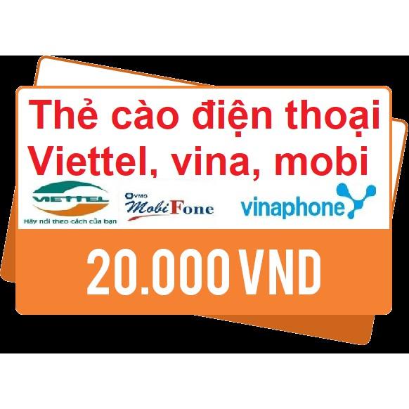 Thẻ cào 20k viettel, mobi, vina rẻ vô địch