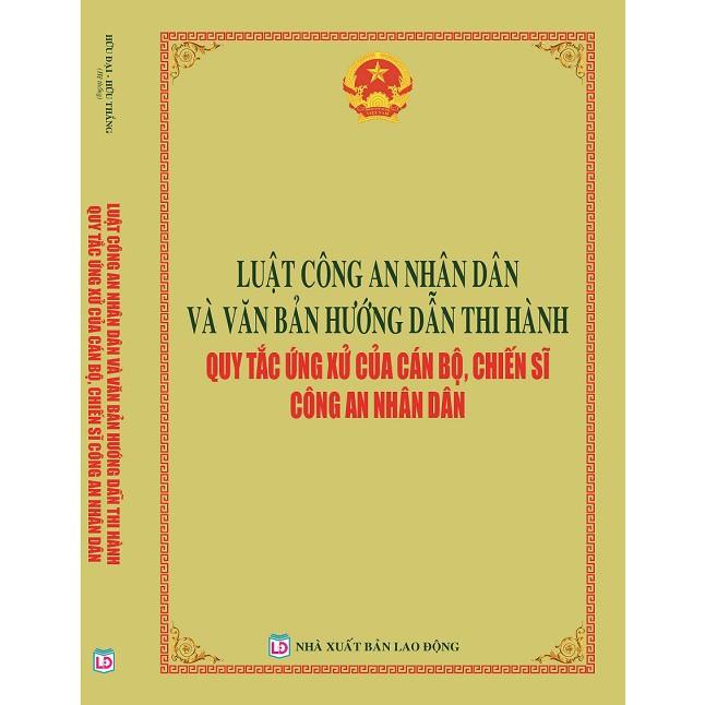 Sách Luật Công An Nhân Dân và Văn Bản Hướng Dẫn Thi Hành Quy Tắc Ứng Xử Của Cán Bộ, Chiến Sĩ Công An Nhân Dân