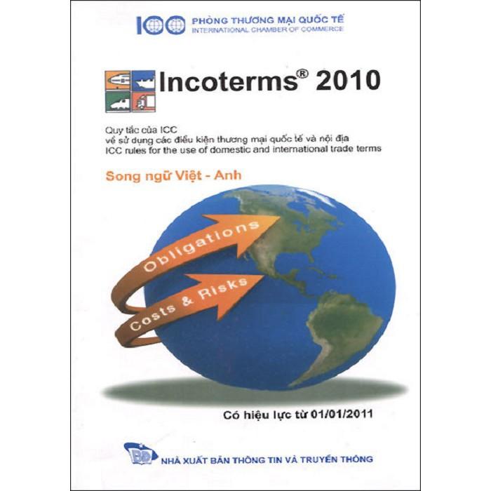 [Sách] Incoterms 2010 - Qui Tắc Của ICC Về Sử Dụng Các Điều Kiện Thương Mại Quốc Tế Và Nội Địa