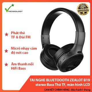 Tai nghe Bluetooth không dây ZEALOT B19 Headphone Bluetooth stereo Bass có micro FM Radio Thẻ TF, màn hình LCD