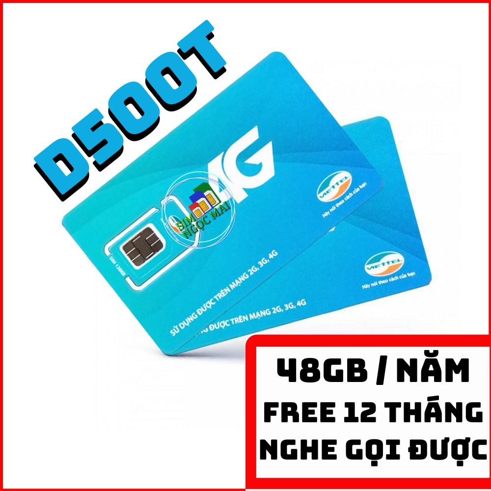 [FREESHIP] Sim 4G Viettel D500 - D500T  4Gb/tháng Trọn Gói 1 Năm Không Nạp Tiền - NGHE GỌI ĐƯỢC