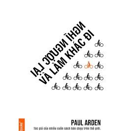 Sách - Nghĩ ngược lại và làm khác đi Paul Arden